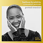 Barbara Hendricks A Musical Portrait Of Barbara Hendricks