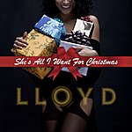 Lloyd She's All I Want For Christmas