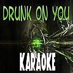 The Original Drunk On You (Karaoke)