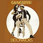 The Detonators Gangster