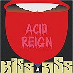 Acid Reign Kiss Ass