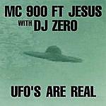 MC 900 Ft. Jesus Ufo's Are Real