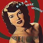 Ella Mae Morse Rock Me All Night Long