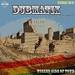 Dubmatix Wicked Part Of Town (Ft. Earl Zero)