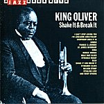 King Oliver A Jazz Hour With King Oliver: Shake It & Break It