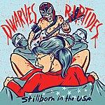 Dwarves Stillborn In The Usa