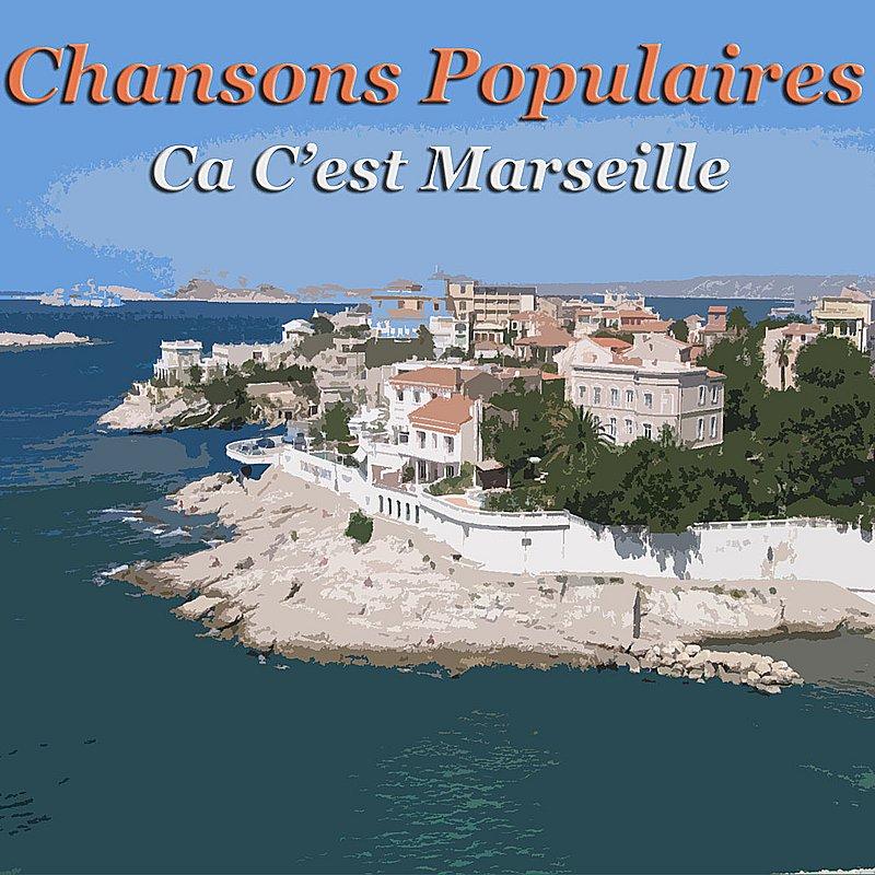 Cover Art: Chansons Populaires - Ca C'est Marseille