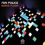 Fun Police Dance Floor