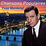 Yves Montand Chansons Populaires - Yves Montand