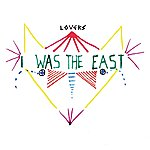 Lovers I Was The East