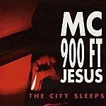 MC 900 Ft. Jesus The City Sleeps