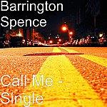 Barrington Spence Call Me - Single