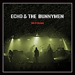 Echo & The Bunnymen Do It Clean : Crocodiles/Heaven Up Here Live
