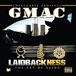 G-Mac Laidbackness (The Art Of Being)