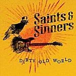 Saints & Sinners Dirty Old World