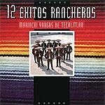 Mariachi Vargas De Tecalitlán 12 Éxitos Rancheros