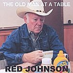 Red Johnson The Old Man At A Table