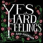 Sam Harrison Yes Hard Feelings