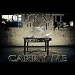 Chuck Nutt Carry Me/Here It Comes (Feat. P.A.P.E.)