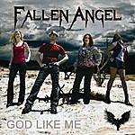 Fallen Angel God Like Me