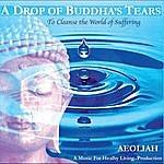 Aeoliah A Drop Of Buddha's Tears