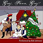 Bob Johnson Graj, Panu, Graj! (23 Instrumental Kolędy I Pastorałki Treasures)