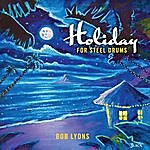 Bob Lyons Holiday For Steel Drums