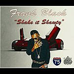 Frank Black Shake It Shawty (Single)