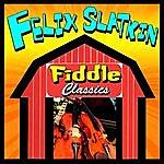 Felix Slatkin Fiddle Classics