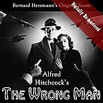 Bernard Herrmann Alfred Hitchcock's The Wrong Man (Original Soundtrack) (Digitally Re-Mastered)
