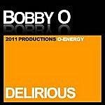 Bobby-O Delirious