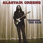 Alastair Greene Through The Rain