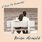 Brian Arnold A Time To Remember