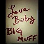 Lava Baby Big Muff