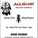 Mark Church Anushiik: We Are Grateful