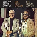 Johnny Griffin The Berlin Session With Rolf Ericson (Bonus Track Version)