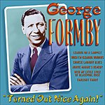 George Formby Turned Out Nice Again