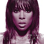 Kelly Rowland Here I Am (Int'l Version)