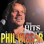 Phil Vassar The Hits Live On Broadway