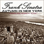 Frank Sinatra Autumn In New York (16 Romantic Songs Performed By The Voice)