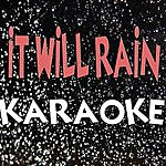 The Original It Will Rain (Karaoke)