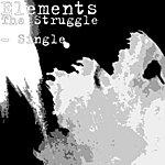 The Elements The Struggle - Single