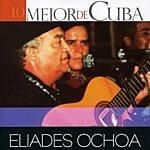 Eliades Ochoa Lo Mejor De Cuba