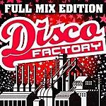 Disco Factory Full Mix Edition : Disco Factory (Bonus : Album Complet Sur Le Dernière Piste)