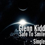 Glenn Kidd Safe To Smile - Single
