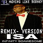 Isa Moving Like Berney (Remix)