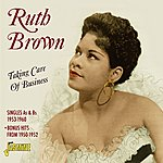 Ruth Brown Taking Care Of Business - Singles As & Bs 1953 - 1960