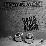 Captain Jack Back To The Dancefloor