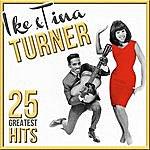 Ike & Tina Turner Ike & Tina Turner. 25 Greatest Hits
