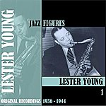 Lester Young Jazz Figures / Lester Young, Volume 1 (1936-1944)